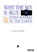 Why the Sky Is Blue & Other Wonders of the Earth
