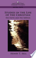 Studies In The Life Of The Christian His Faith And His Service