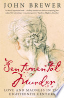 Sentimental Murder Love And Madness In The Eighteenth Century Text Only