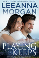 Playing For Keeps (Emerald Lake Billionaires, Book 2)