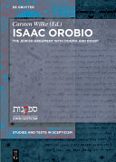 Isaac Orobio: The Jewish Argument with Dogma and Doubt