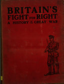 Britain's Fight for Right, a History of the Great War