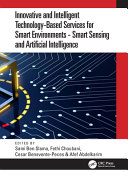 Innovative and Intelligent Technology Based Services for Smart Environments   Smart Sensing and Artificial Intelligence Book