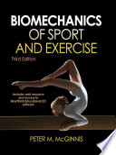 """Biomechanics of Sport and Exercise"" by Peter Merton McGinnis"
