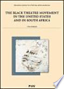 The Black Theatre Movement In The United States And In South Africa