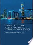 China s Post Reform Economy   Achieving Harmony  Sustaining Growth