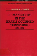 Human Rights in the Israeli occupied Territories  1967 1982