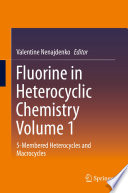 Fluorine In Heterocyclic Chemistry Volume 1 Book PDF