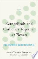 Evangelicals and Catholics Together at Twenty Book PDF