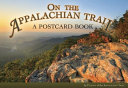 On the Appalachian Trail  A Postcard Book