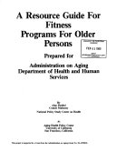 A Resource Guide for Fitness Programs for Older Persons