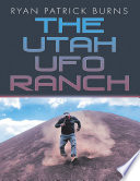 The Utah UFO Ranch