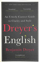Dreyer s English  an Utterly Correct Guide to Clarity and Style