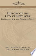 History of the City of New York: Its Origin, Rise, and Progress-Vol. 3