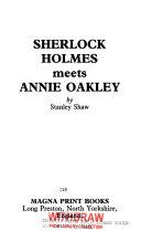 Sherlock Holmes Meets Annie Oakley