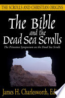 The Bible And The Dead Sea Scrolls The Scrolls And Christian Origins
