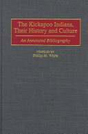 The Kickapoo Indians Their History And Culture