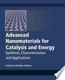 Advanced Nanomaterials for Catalysis and Energy Book