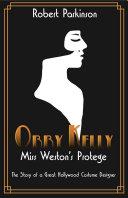 Orry Kelly  Miss Weston s Prot  g
