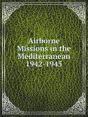 Airborne Missions in the Mediterranean 1942-1945 ebook