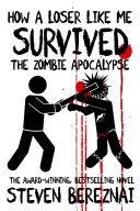How A Loser Like Me Survived the Zombie Apocalypse ebook