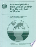 Estimating Fertility from Data on Children Ever Born  by Age of Mother Book