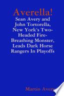 Averella Sean Avery And John Tortorella New York S Two Headed Fire Breathing Monster Leads Dark Horse Rangers In Playoffs