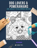 Dog Lovers   Pomeranians Book PDF