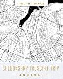 Cheboksary  Russia  Trip Journal