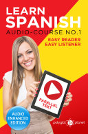 Learn Spanish - Easy Reader - Easy Listener - Parallel Text: Audio Course No. 1