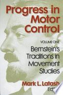 Progress in Motor Control  Bernstein s traditions in movement studies