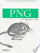 PNG  : The Definitive Guide