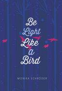 Be Light Like a Bird