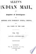 Allen's Indian Mail, and Register of Intelligence for British and Foreign India, China, and All Parts of the East