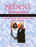The Present Testament Volume Six