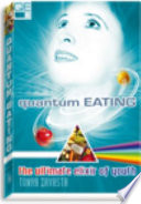 """Quantum Eating: The Ultimate Elixir of Youth"" by Tonya Zavasta"