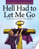 Hell Had to Let Me Go