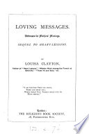 Loving messages, addresses, sequel to Heart-lessons