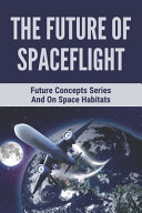 The Future Of Spaceflight