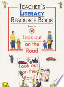 Teacher s Literacy Resource Book to Support Look Out on the Road Book