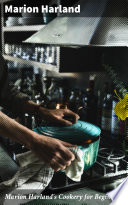 Marion Harland s Cookery for Beginners