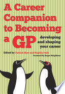 A Career Companion to Becoming a GP