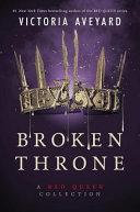 link to Broken throne : a Red Queen collection in the TCC library catalog