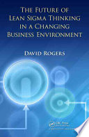 The Future of Lean Sigma Thinking in a Changing Business Environment Book
