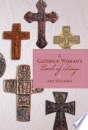 """""""A Catholic Woman's Book of Days"""" by Amy Welborn"""