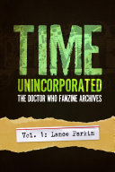 Time Unincorporated 1: The Doctor Who Fanzine Archives (Volume 1: Lance Parkin)