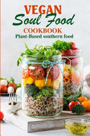 Vegan Soul Food Cookbook Plant Based Southern Food
