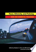 Race, Ethnicity, and Policing  : New and Essential Readings