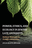 Power, Ethics, and Ecology in Jewish Late Antiquity: Rabbinic ...