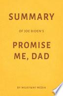 Summary of Joe Biden   s Promise Me  Dad by Milkyway Media